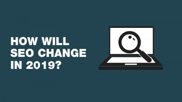 The biggest change in SEO in 2019. Experts share their opinion