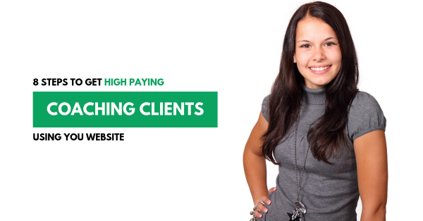 8 steps to build a professional coaching website and get high paying clients