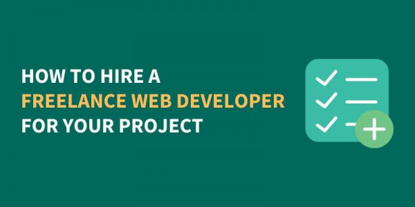 How to Hire a Freelance Web Developer for Your Project