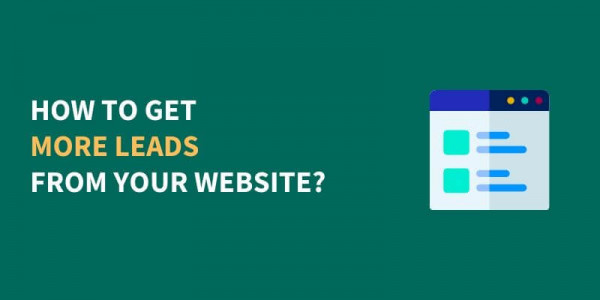 How to Get More Leads From Your Website?