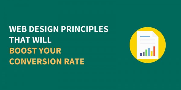 Web Design Principles That Will Boost Your Conversion Rate