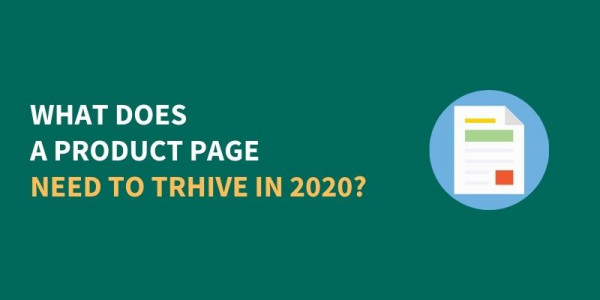 What Does A Great Product Page Need To Thrive In 2020?