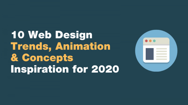 10 Web Design Trends, Animation & Concepts Inspiration for 2020